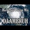 Download DJ AMBRUH Hurricane Dorian Mix Mp3