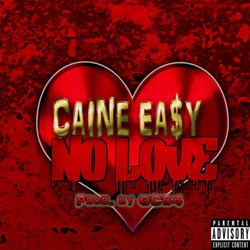Caine Easy - No Love (Prod by GC54PROD)