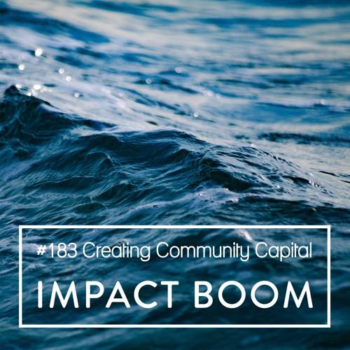 Episode 183 (2019) Creating Community Capital: Opportunities For Social Enterprise Development