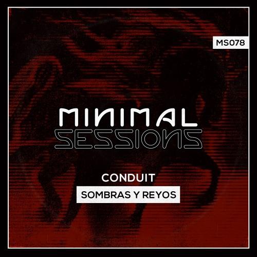 MS078: Conduit - Sombras y Reyos