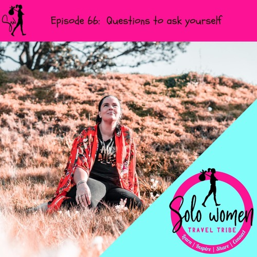 066: Questions to ask yourself