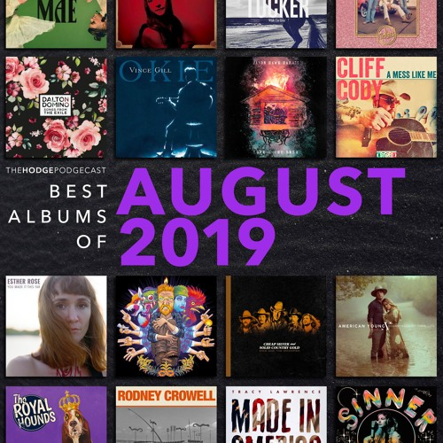 101  Best Albums Of August 2019 by The Hodge Podgecast