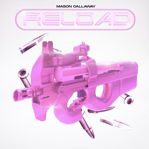 Mason Callaway — Reload (prod. Abelard)