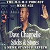 S5 - MEME #58 - Dave Chappelle Sticks & Stones... A MEME Standup Review (Free Download)