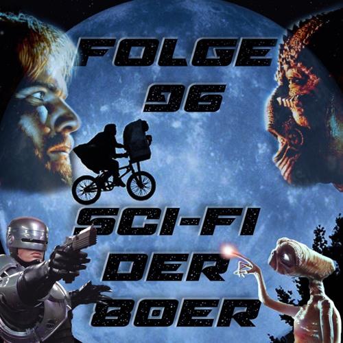 Folge 96 - Science-Fiction Filme der 80er - mit Wolfgang M Schmitt (Dune, Robocop, Enemy Mine, E.T.)