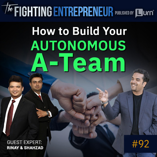 How To Build An Amazing Autonomous Teams And Build Turn Key Cash Flow Business- Feat. Rinay And Shahzad