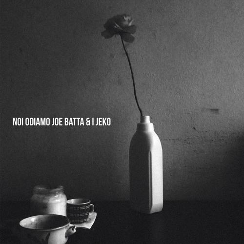 Noi Odiamo Joe Batta & I Jeko (Remix/Remaster)