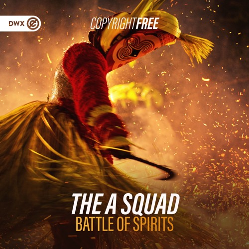 The A Squad - Battle Of Spirits (DWX Copyright Free)
