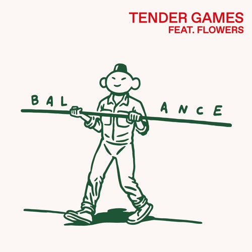 Tender Games - Balance (Ft. Flowers) :: Indie Shuffle