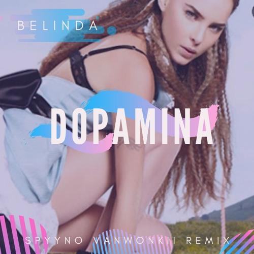 Belinda - Dopamina (Spyyno Vanwonkii Remix)(Demo)