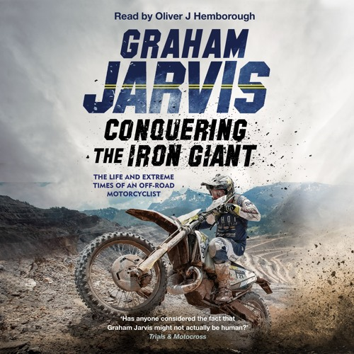 Conquering the Iron Giant by Graham Jarvis, read by Oliver J Hemborough