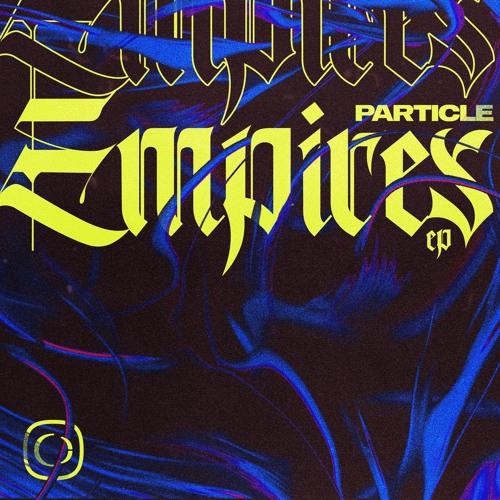 Particle - Empires EP (CRIT134)