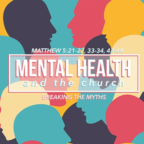 Mental Health | Matthew 5:21-22, 33-34, 43-44 | Pastor Amy and Special Guest Jamie Lynn Reed