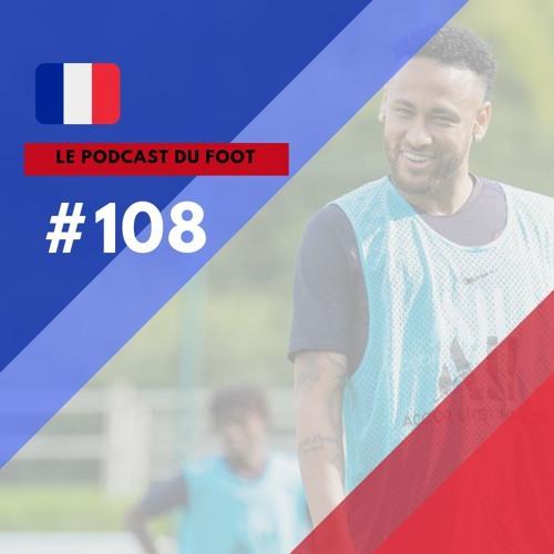 Le Podcast du Foot #108   Neymar ficou. E agora?