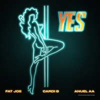 Fat Joe, Cardi B & Anuel AA - YES (feat. Dre) Artwork