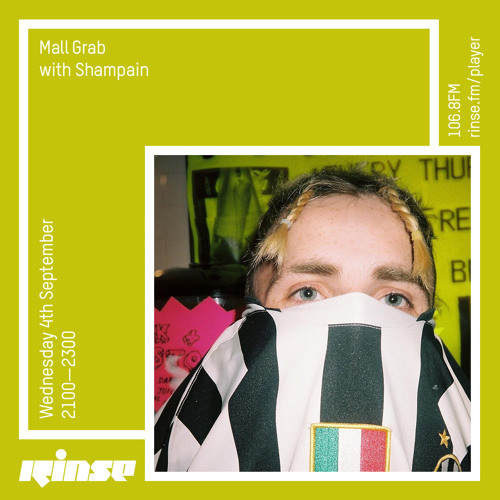 Mall Grab with Shampain - 04 September 2019 by Rinse FM