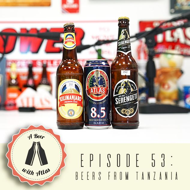 A Beer With Atlas #53 - Beers From Tanzania