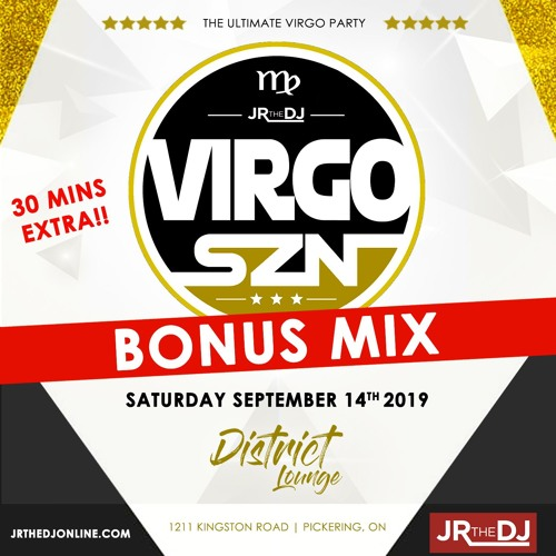 VIRGO SZN - SEPT 14TH 2019 @ DISTRICT LOUNGE - BONUS MIX