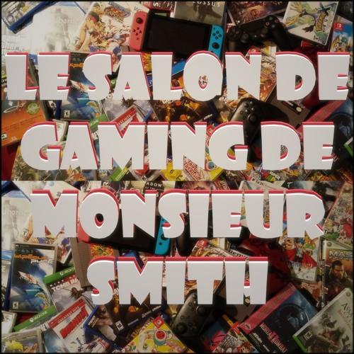 Le Salon de Gaming de Monsieur Smith - 16 - Astral Chain, Blair Witch, TOP 10 etc