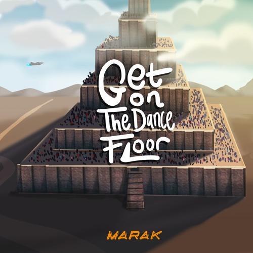 Marak - Get On The Dance Floor