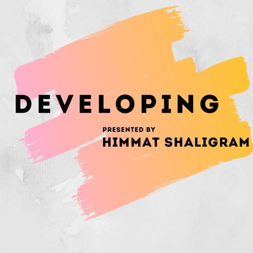 Developing Podcast- Himmat Shaligram
