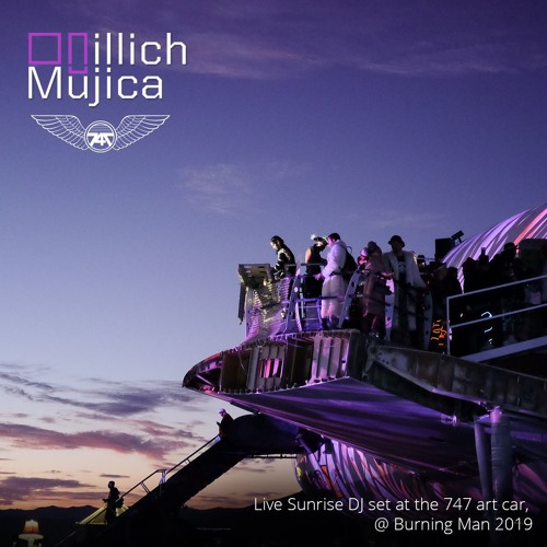Illich Mujica - Live Sunrise DJ Set At The 747 Art Car @ Burning Man 2019