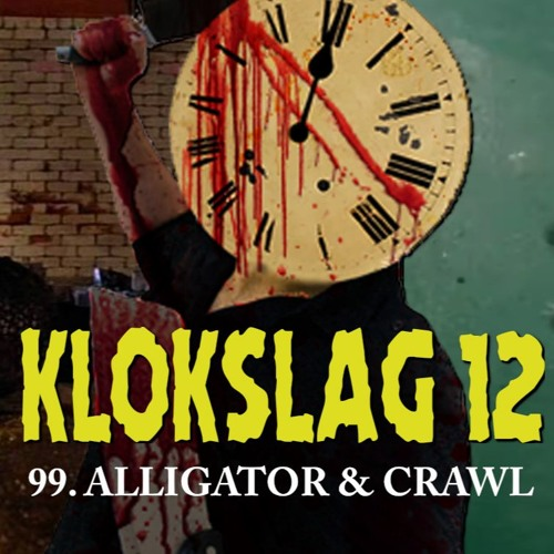 99. Alligator (1980) & Crawl (2019) met Roosje & Thomas