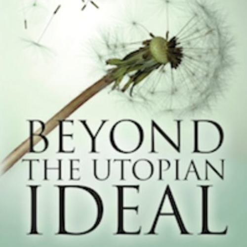 Beyond the Utopian Ideal - Chapter