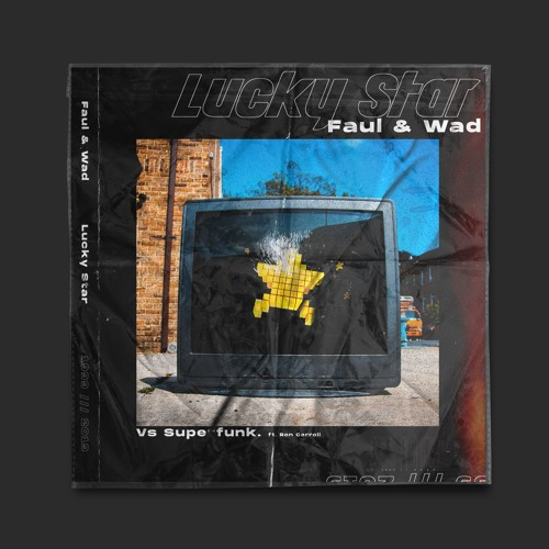 Faul & Wad/Superfunk - Lucky Star (ft. Ron Carroll)