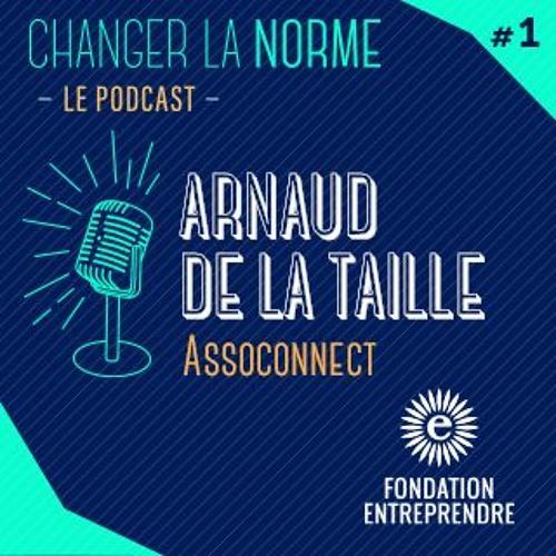 Changer la Norme S2E01 - Arnaud de la Taille / Assoconnect