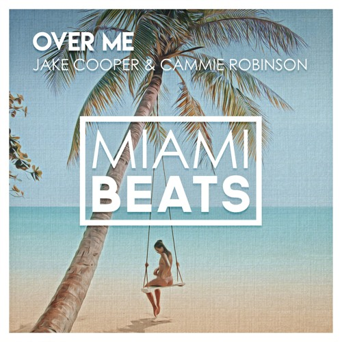 Jake Cooper & Cammie Robinson - Over Me