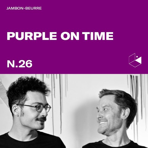 Jambon Beurre Mix Series #26 - PURPLE ON TIME