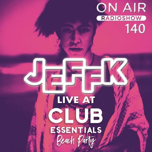 JEFFK - On Air Episode 140 (Live @ Club Essentials)