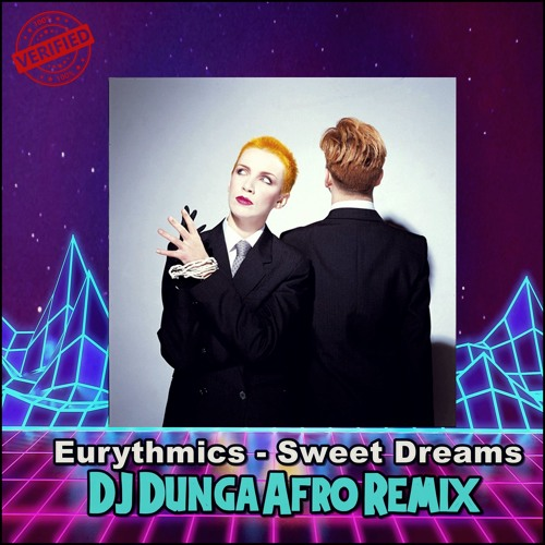 Eurythmics - Sweet Dreams (DJ DUNGA AFRO REMIX) FREE DOWNLOAD