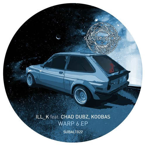 SUBALT022 - ILL_K feat. Chad Dubz & Koobas - Warp 6 EP [Out Now]