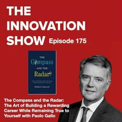 The Compass and the Radar: The Art of Building a Rewarding Career with Paolo Gallo