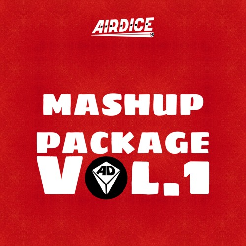AirDice Mashup Package Vol.1 *Soundcloud Preview*