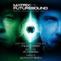 Matrix & Futurebound - Believe (Flite Remix)