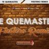 [ FIESTERO REMIX ] - 🔥 TE QUEMASTE ✘ DJUAN | (Anuel AA, Manuel Turizo) Portada del disco