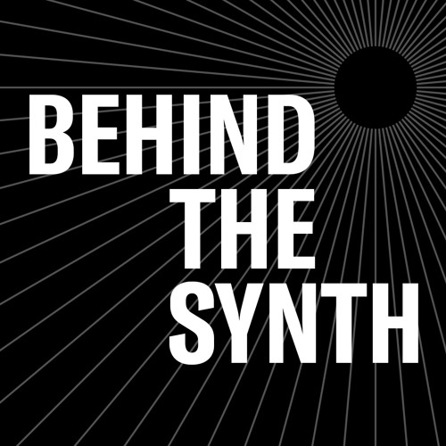 Behind the Synth Podcast