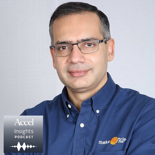 INSIGHTS #37 – Deep Kalra on building India's first consumer internet success- MakeMyTrip