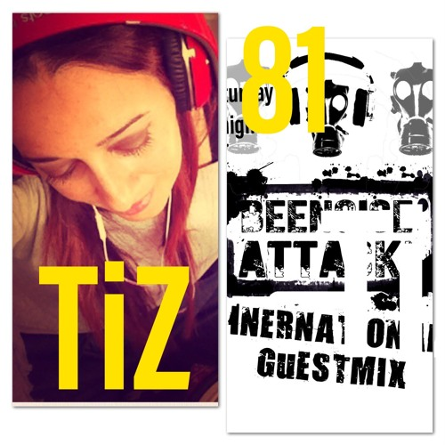 Beenoise Attack International Guestmix Ep. 81 With Tiz