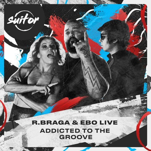 R.Braga & EBO Live - Addicted To The Groove [ FREE DOWNLOAD ]