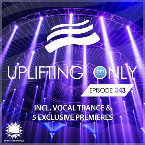 Uplifting Only 343 (Sept 5, 2019) (incl. Vocal Trance)