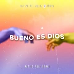 DJ PV - Bueno Es Dios Ft Julia Vitoria (Matias Ruiz Remix)