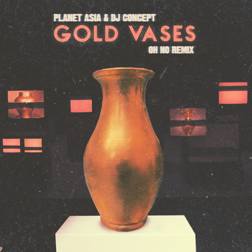 Planet Asia & DJ Concept - Gold Vases (Oh No Remix)