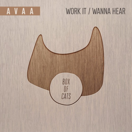 BOC073 - AVAA - Work It / Wanna Hear