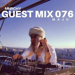 MNRCHY Guest Mix 076 // MAJU
