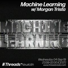 Machine Learning w/ Morgan Trista (Threads*NEUKÖLLN) - 05-Sep-19