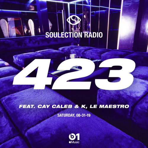 Soulection Radio Show #423 ft. Cay Caleb & K. Le Maestro